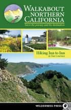 Walkabout Northern California ebook by Tom Courtney