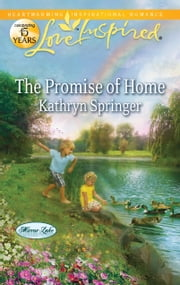 The Promise of Home - A Fresh-Start Family Romance ebook by Kathryn Springer
