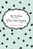 A Little Florida Lady ebook by Dorothy C. Paine