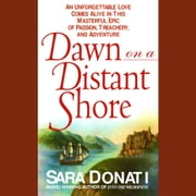 Dawn On A Distant Shore audiobook by Sara Donati