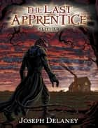 The Last Apprentice: Slither (Book 11) ebook by Joseph Delaney