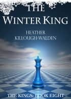 The Winter King ebook by