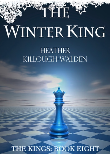 The Winter King ebook by Heather Killough-Walden