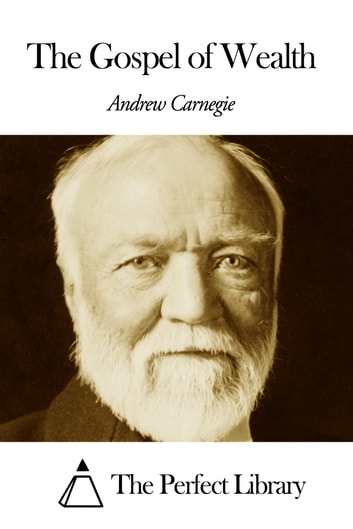andrew carnegie-the gospel of wealth essay Find essay examples karl marx and andrew carnegie formed different carnegie was the article he wrote entitled 'the gospel of wealth' published in the.