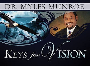 Keys for Vision ebook by Myles Munroe