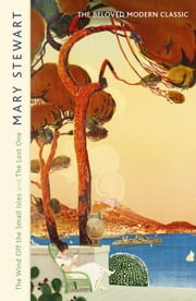 The Wind Off the Small Isles and The Lost One ebook by Mary Stewart
