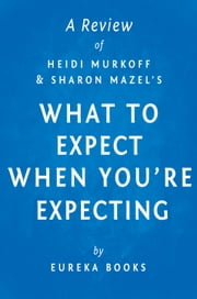 What to Expect When You're Expecting by Heidi Murkoff and Sharon Mazel | A Review ebook by Eureka Books