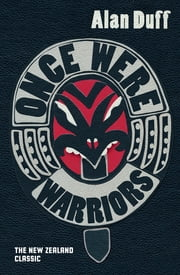 Once Were Warriors ebook by Alan Duff
