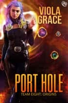 Port Hole ebook by Viola Grace