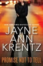 Promise Not to Tell ekitaplar by Jayne Ann Krentz