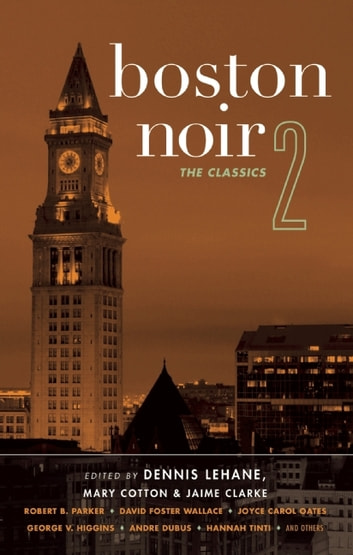 Boston Noir 2 - The Classics ebook by