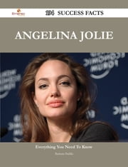 Angelina Jolie 194 Success Facts - Everything you need to know about Angelina Jolie ebook by Barbara Padilla