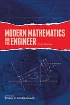 Modern Mathematics for the Engineer: First Series ebook by Edwin F. Beckenbach,Royal Weller