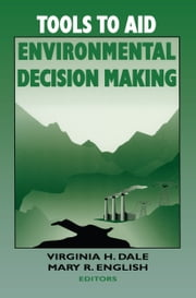 Tools to Aid Environmental Decision Making ebook by Virginia H. Dale,Mary R. English