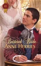 Bartered Bride ebook by Anne Herries