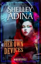 Her Own Devices ebook by Shelley Adina