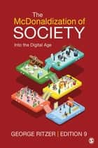 The McDonaldization of Society - Into the Digital Age ebook by Dr. George Ritzer