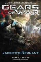 Gears of War: Jacinto's Remnant ebook by Karen Traviss