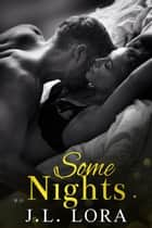 Some Nights ebook by J. L. Lora