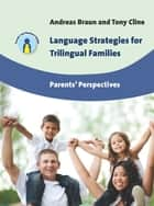 Language Strategies for Trilingual Families - Parents' Perspectives ebook by Dr. Andreas Braun, Prof. Tony Cline