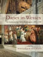 Danes in Wessex ebook by Ryan Lavelle,Simon Roffey