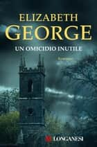 Un omicidio inutile ebook by Elizabeth George