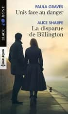 Unis face au danger - La disparue de Billington ebook by Paula Graves, Alice Sharpe