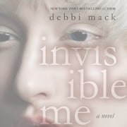 Invisible Me audiobook by Debbi Mack