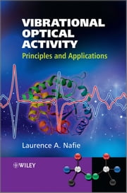 Vibrational Optical Activity - Principles and Applications ebook by Laurence A. Nafie