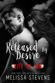 Released By Desire - City of Sin ebook by Melissa Stevens