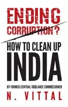 Ending Corruption? ebook by N Vittal