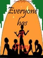 Everyone Has a Story ebook by Sunday Eyitayo Michael
