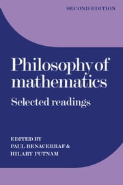 Philosophy of Mathematics - Selected Readings ebook by Paul Benacerraf,Hilary Putnam