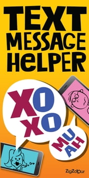 XOXO text message helper - text message helper ebook by Alexander O.K!