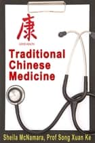 Traditional Chinese Medicine ebook by Prof Song Xuan Ke
