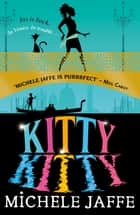 Kitty Kitty eBook by Michele Jaffe