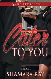 Cater to You ebook by Shamara Ray