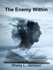 The Enemy Within ebook by Sheila L. Jackson