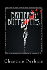 Battered Butterflies ebook by Chastine Perkins