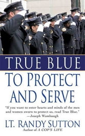 True Blue: To Protect and Serve ebook by Randy Sutton