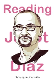 Reading Junot Diaz ebook by Christopher Gonzalez