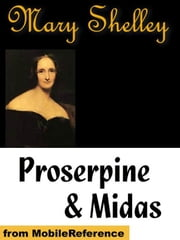 Proserpine & Midas (Mobi Classics) ebook by Mary Wollstonecraft Shelley