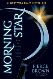 Morning Star - Book 3 of the Red Rising Saga ebook by Pierce Brown
