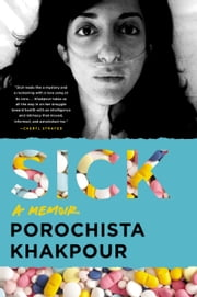 Sick - A Memoir ebook by Porochista Khakpour