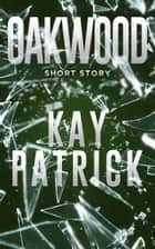 Oakwood ebook by Kay Patrick