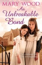 An Unbreakable Bond: The Breckton Novels Book 2 ebook by Mary Wood