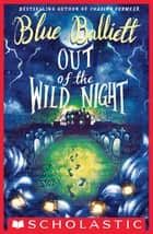 Out of the Wild Night ebook by Blue Balliett