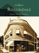 Roslindale ebook by Anthony Mitchell Sammarco