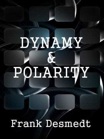 Dynamy & Polarity ebook by Frank Desmedt