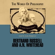 Bertrand Russell and A. N. Whitehead audiobook by Prof. Paul Kuntz, Pat Childs